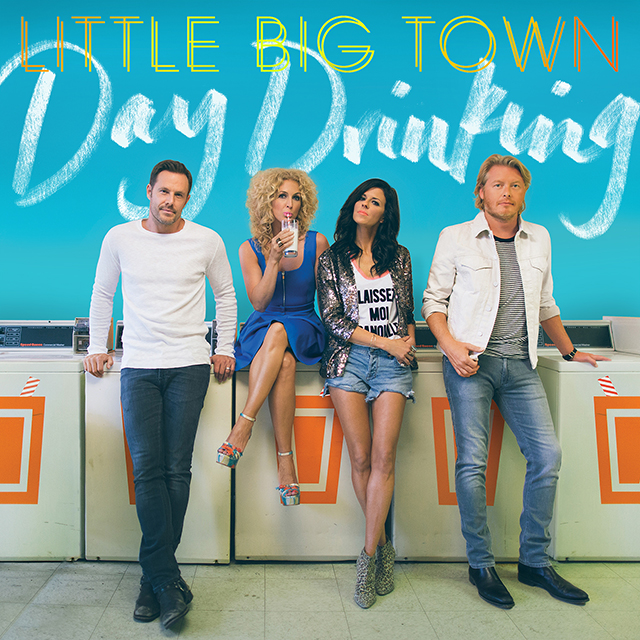 LittleBigTown_DayDrinking.jpg