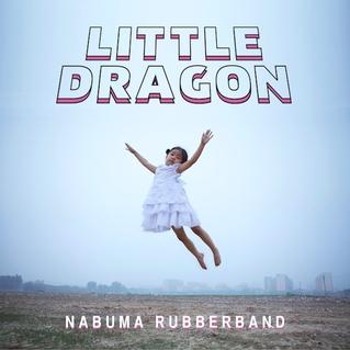 LittleDragon_NabumaRubberband.jpg