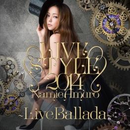 LIVE STYLE 2014 ~Live Ballada~