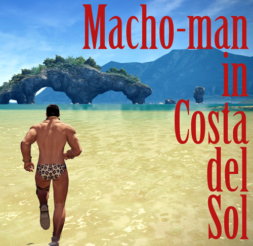 Macho-man in Costa del Sol