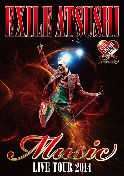 "EXILE ATSUSHI「LIVE TOUR 2014 ""Music""」"