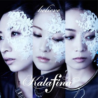 Kalafina「Believe」