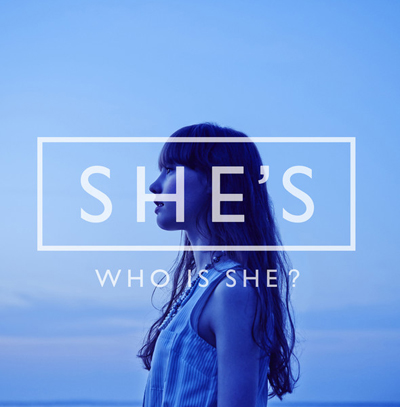 SHE'S「WHO IS SHE」