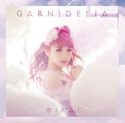 GARNiDELiA「MIRAI」