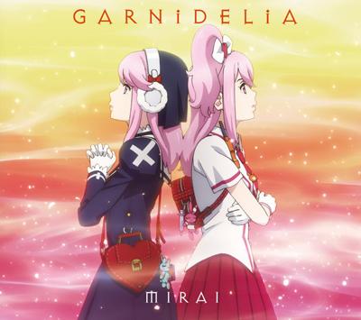 GARNiDELiA「MIRAI(期間生産限定アニメ盤)(DVD付)」