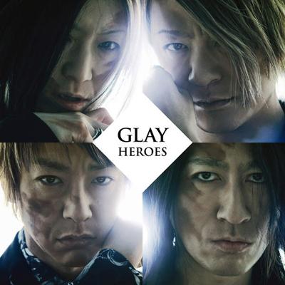 GLAY「HEROES」