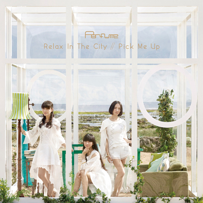 Perfume「Relax In The City Pick Me Up (完全生産限定盤)(DVD付)」
