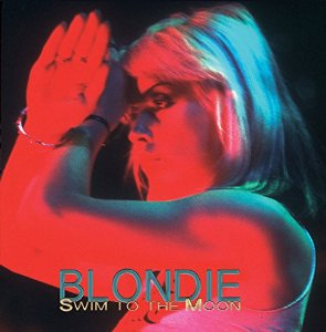 BLONDIE『Swim To The Moon』