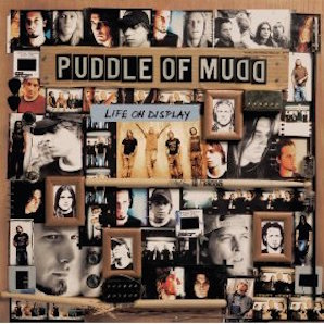 PUDDLE OF MUDD「LIFE ON DISPLAY」