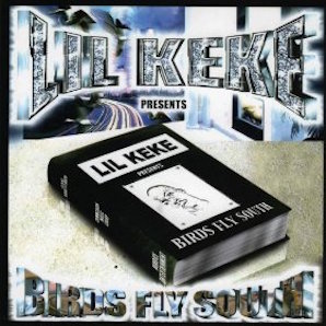 LIL KEKE「BIRDS FLY SOUTH」