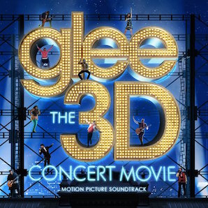 「GLEE THE 3D CONCERT MOVIE - MOTION PICTURE SOUND TRACK」