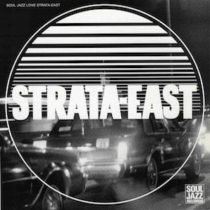 「SOUL JAZZ LOVE STRATA EAST」