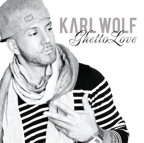 KARL WOLF「CHETTO LOVE」