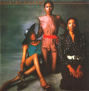 POINTER SISTERS「SPECIAL THINGS」