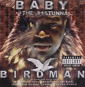 BABY AKA THE #1 STUNNA「BIRDMAN」
