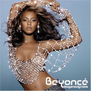BEYONCE「DENGEROUSLY IN LOVE」