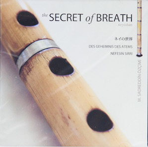 M SAREDDIN OZCIMI「THE SECRET OF BREATH ネイの世界」
