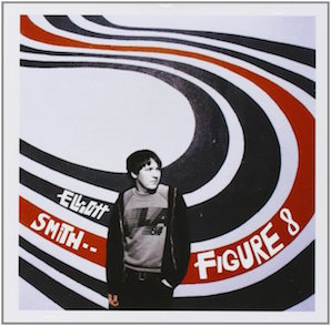 ELLIOTT SMITH「FIGURE 8」