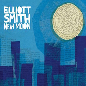 ELLIOTT SMITH「NEW MOON」