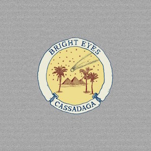 BRIGHT EYES「CASSADAGA」