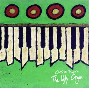 CURSIVE「THE UGLY ORGAN」