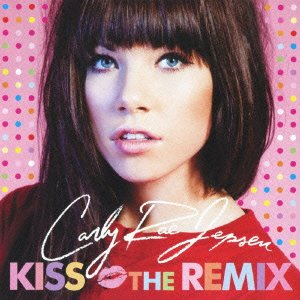 CARLY REA JEPSEN「KISS THE REMIX」