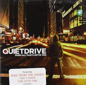QUIETDRIVE「WHEN ALL THATS LEFT IS YOU」