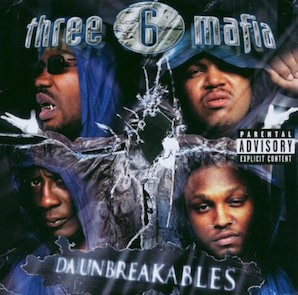 THREE 6 MAFIA「DA UNBREAKABLES」