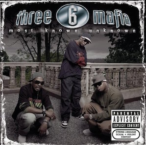 THREE 6 MAFIA「MOST KNOWN UNKNOWN」