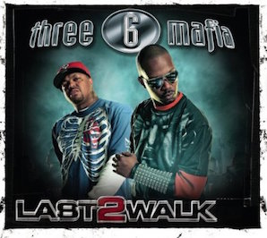 THREE 6 MAFIA「LAST 2 WALK」