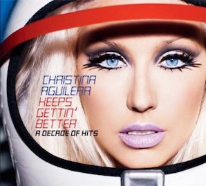 CHRISTINA AGUILERA「KEEPS GETTIN BETTER - A DECADE OF HITS」