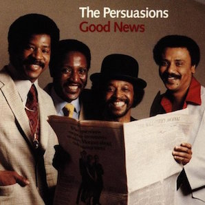 THE PERSUASIONS「GOOD NEWS」