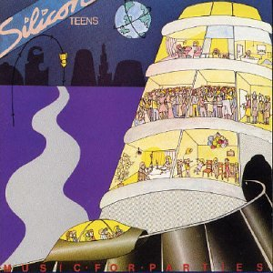SILICON TEENS「MUSIC FOR PARTIES」