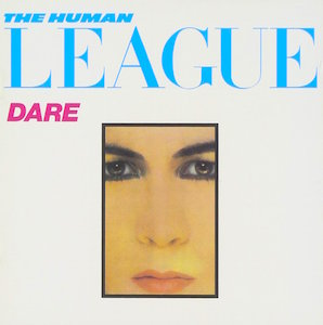 THE HUMAN LEAGUE「DARE !」