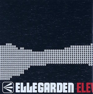 ELLEGARDEN「ELEVEN FIRE CRACKER」